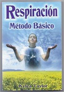 Respiracion: Metodo Basico by Kylea Taylor