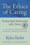 The Ethics of Caring by Kylea Taylor